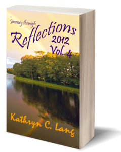Reflections and HOPE - 2012 - Kathryn C Lang