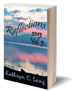 Reflections and HOPE - 2013 - Kathryn C Lang