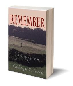 Big Spring Series - REMEMBER - Kathryn C Lang
