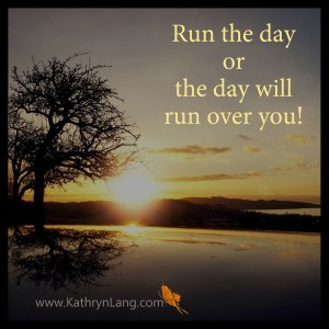 quote of the day - run the day