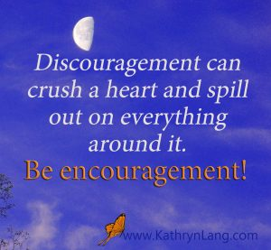 Positive Encouragement Quote Of The Day With growinghope Be Encouragement Kathryn Lang Quote Of The Day Be Encouragement To Reject Discouragement