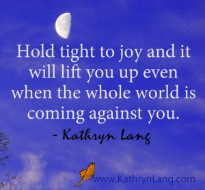 #Quoteoftheday from #GrowingHOPE - Hold Tight to Joy