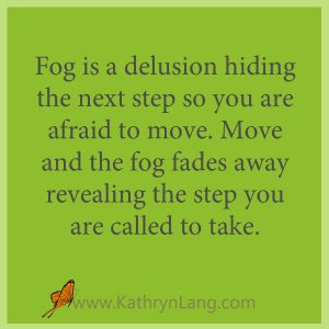 Hope breaks through the delusion of the fog