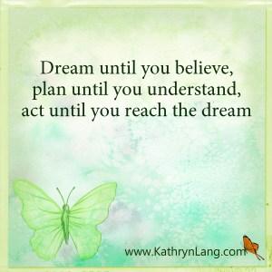 Pursue your BIG DREAM goals
