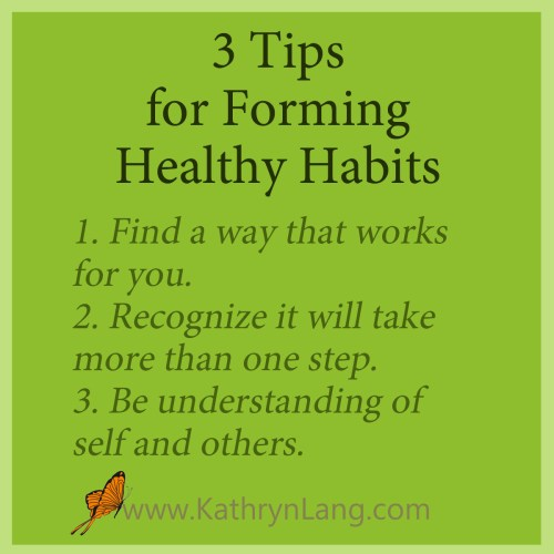 3 Tips for Healthy Habits