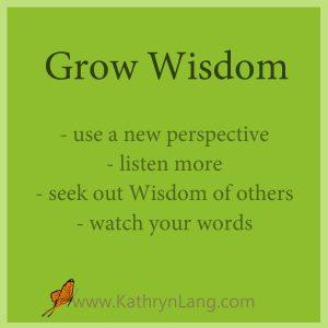 Grow wisdom