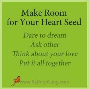 Make room for your heart seed
