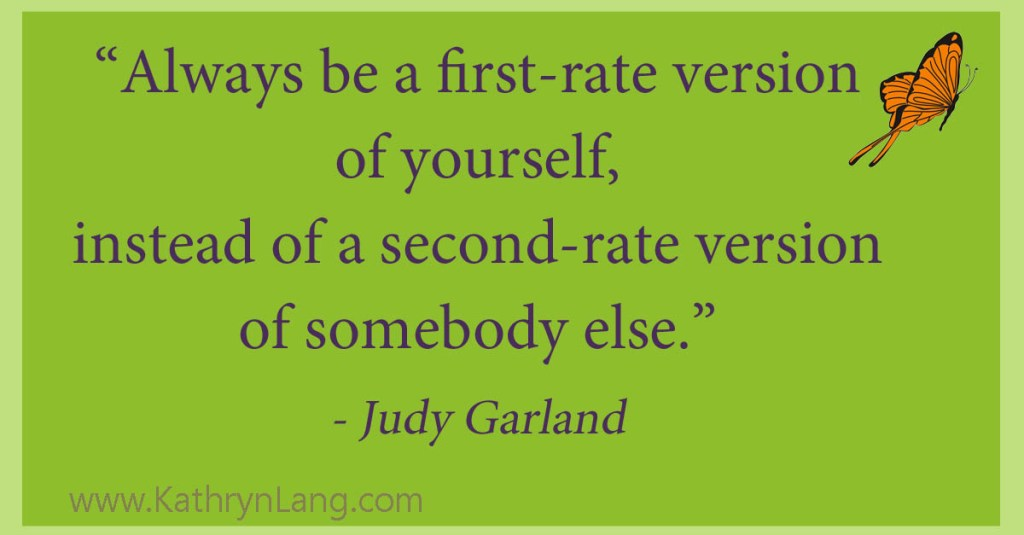be yourself - Judy Garland