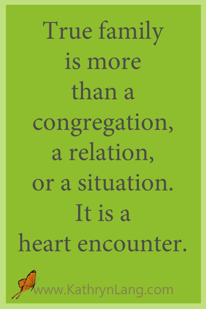 True family is a heart encounter