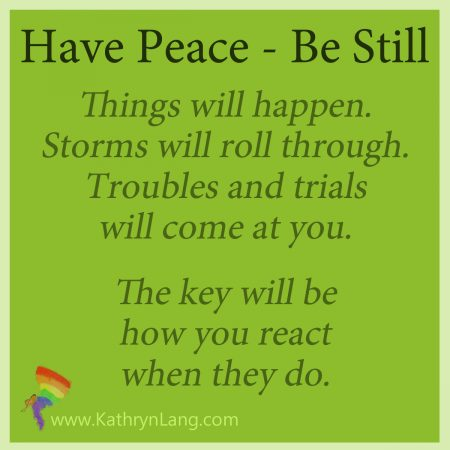 have peace - be still