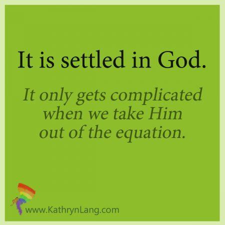 Settled in God