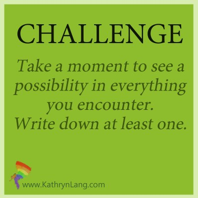challenge to see the possibilities