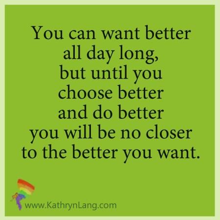 choose better - do better