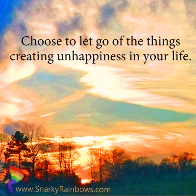 Quote of the Day - let go of unhapiness