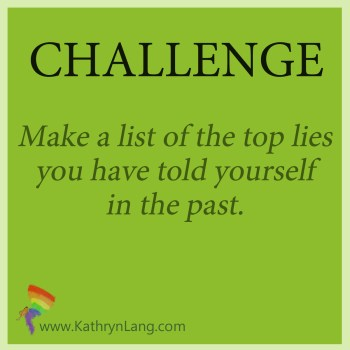 Challenge of the day: The lies you tell yourself