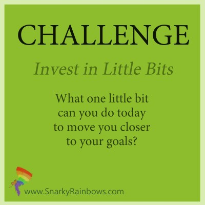 Challenge for Oct 12 - invest in little bits
