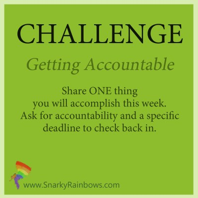 Challenge for October 17 - get accountable