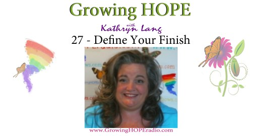 #GrowingHOPE Daily - 27 - define your finish
