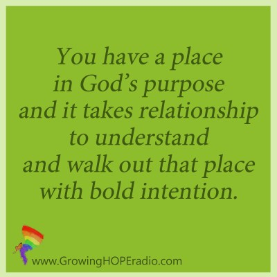 Growing HOPE Daily quote - purpose takes relationships