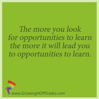 Growing HOPE daily - quote - look for opportunities