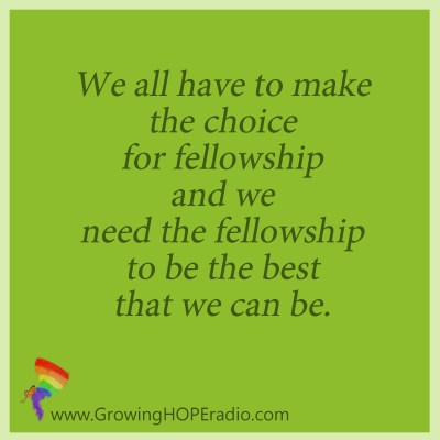 #GrowingHOPE quote choice for fellowship