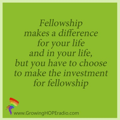 Growing HOPE Daily - quote - fellowship makes a difference