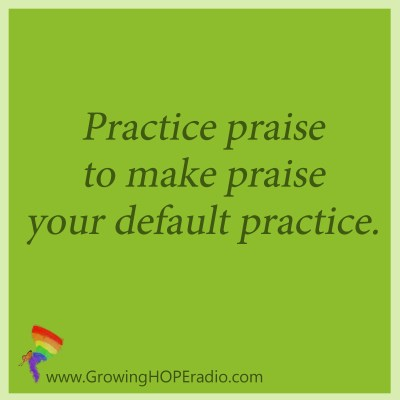 Growing HOPE Daily - practice praise
