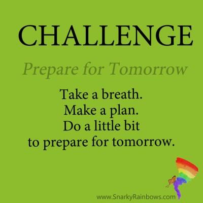Challenge for November 14 - prepare for tomorrow
