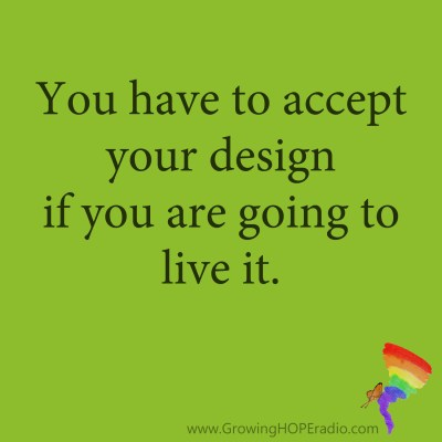 Growing HOPE Daily - quote - accept your design