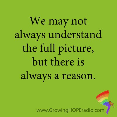 Growing HOPE Daily - Quote - there is always a reason