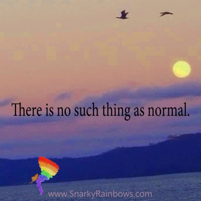 #QuoteoftheDay - no such thing as normal