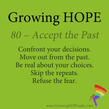 #GrowingHOPE Daily - 5 points - 80 Accept the Past