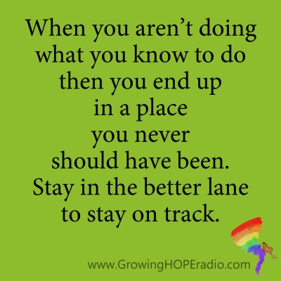 #GrowingHOPE Daily - quote - stay in the better lane
