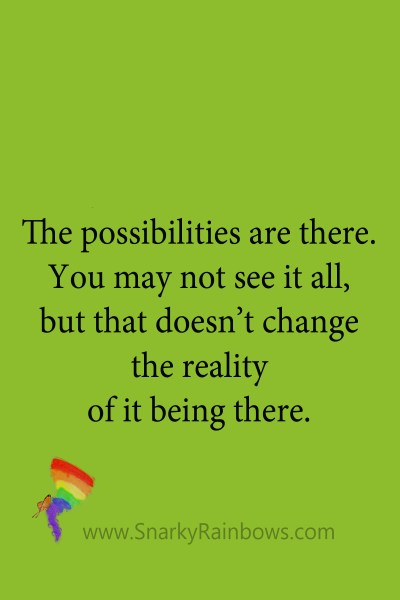 Quote - the possibilities are there