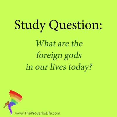 Bible Study Question - foreign gods