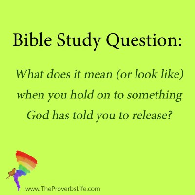 Bible Study Question - God told you to release