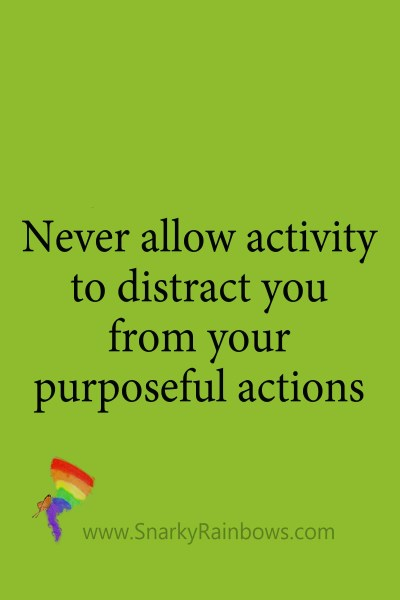 quote purposeful actions