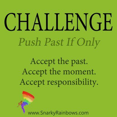 Daily Challenge - past if only