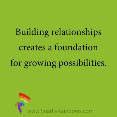 quote - relationships grow possiblities