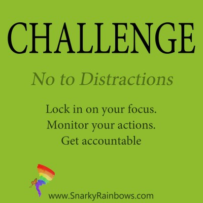Daily Challenge - no to distractions