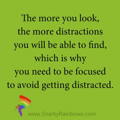 quote - avoid getting distracted