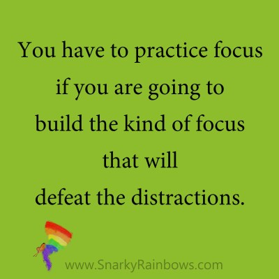 quote - practice focus