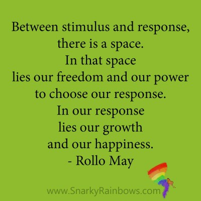 quote - rollo may - between stimulus and response