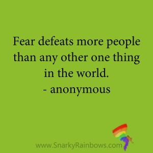 quote - anonymous - fear defeats more people