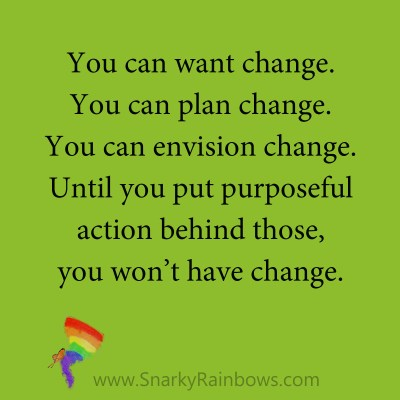 quote - purposeful action for change