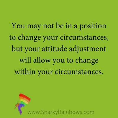 quote - change within your circumstances