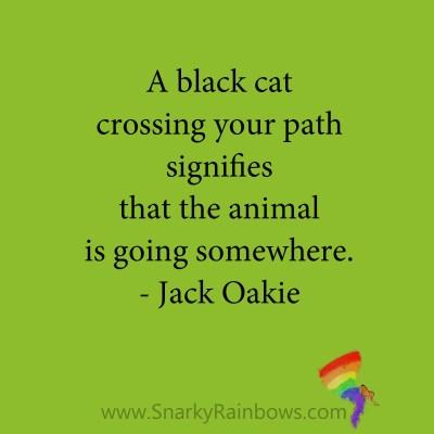 quote - jack oakie - black cat crossing