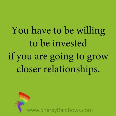 Quote - be willing to be invested