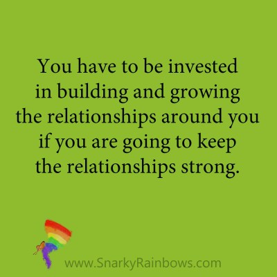 quote - keep relationships strong