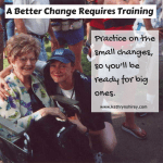 Better Change requires training